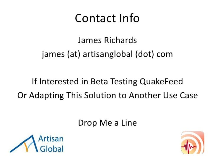 Contact Info               James Richards      james (at) artisanglobal (dot) com    If Interested in Beta Testing QuakeFe...