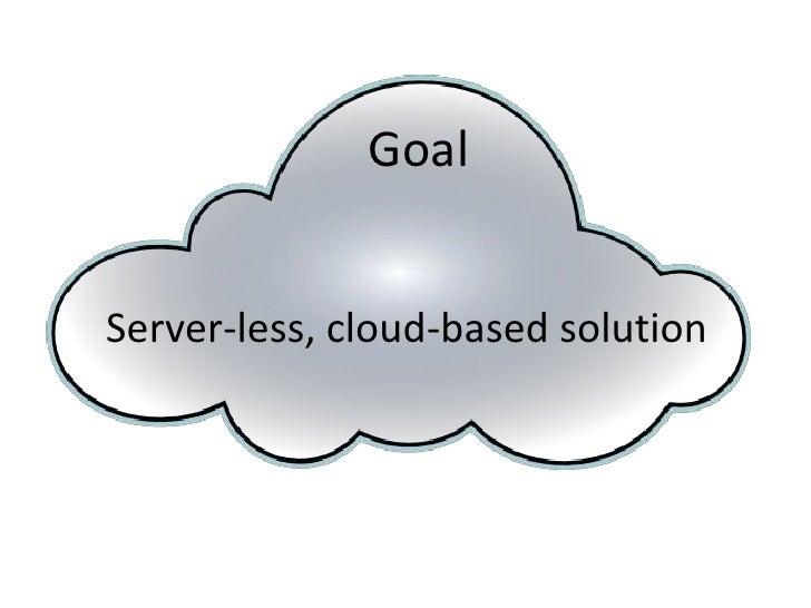 GoalServer-less, cloud-based solution