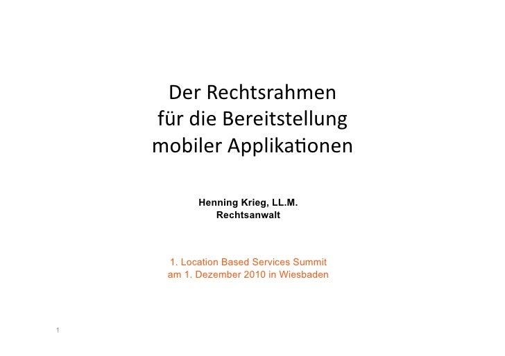 Der Rechtsrahmen     für die Bereitstellung      mobiler Applika:onen             Henning Krieg, LL.M.    ...