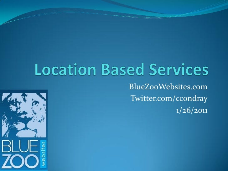 BlueZooWebsites.comTwitter.com/ccondray            1/26/2011
