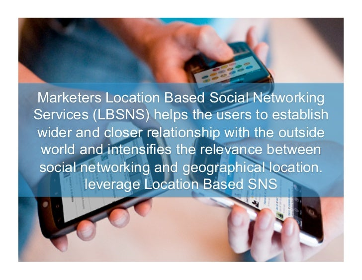 location based social networking essay What does this guide coverwhat information are you sharing when you use social networkshow may your social network information.