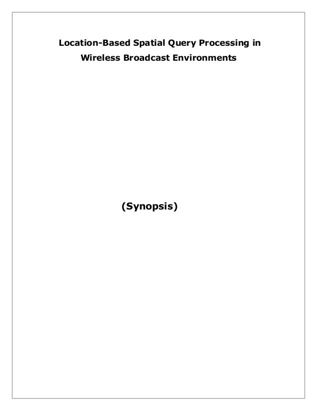 Location-Based Spatial Query Processing in Wireless Broadcast Environments  (Synopsis)