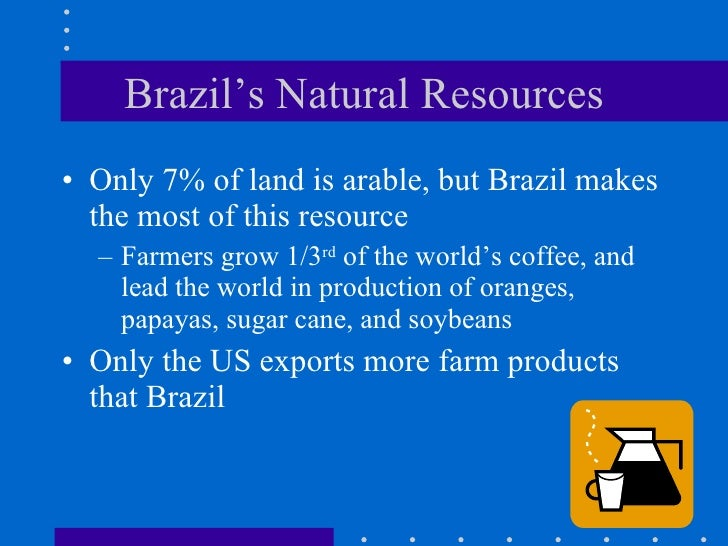 Location Climate Natural Resources - Natural resources of brazil