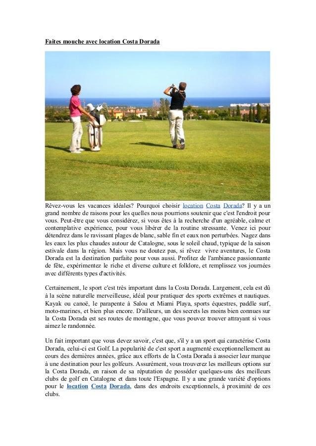 FaitesmoucheaveclocationCostaDorada   Rêvezvous les vacances idéales? Pourquoi choisir location Costa Dorada? I...