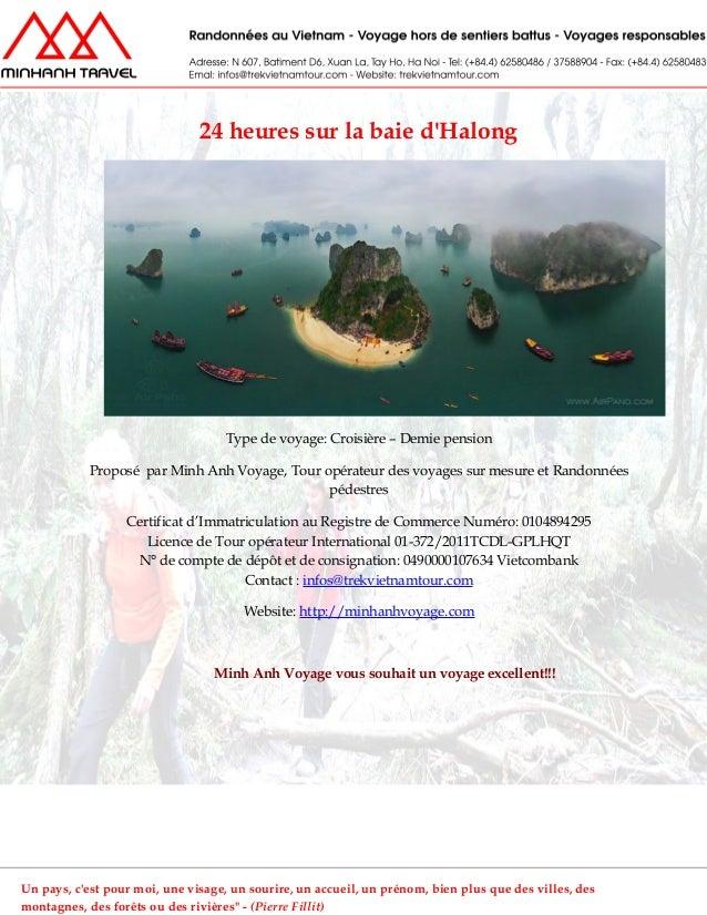 24 heures sur la baie dHalongType de voyage: Croisière – Demie pensionProposé par Minh Anh Voyage, Tour opérateur des voya...