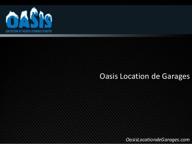 Oasis Location de Garages       OasisLocationdeGarages.com