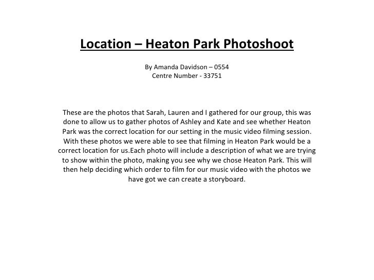 Location – Heaton Park Photoshoot By Amanda Davidson – 0554 Centre Number - 33751 These are the photos that Sarah, Lauren ...