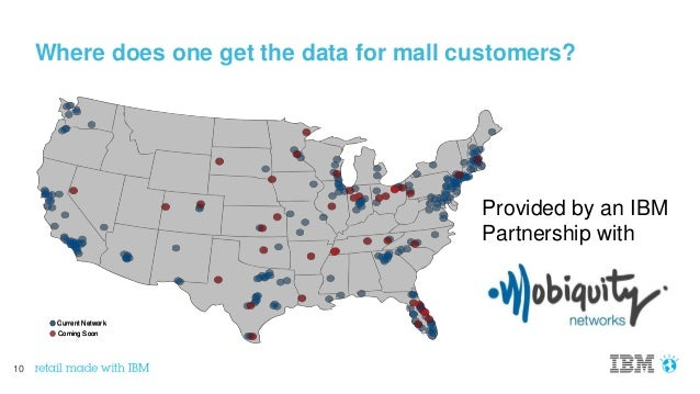 10 Where does one get the data for mall customers? Current Network Coming Soon Current Network Coming Soon Provided by an ...
