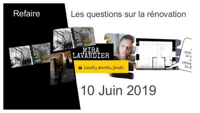 Refaire Les questions sur la rénovation 10 Juin 2019