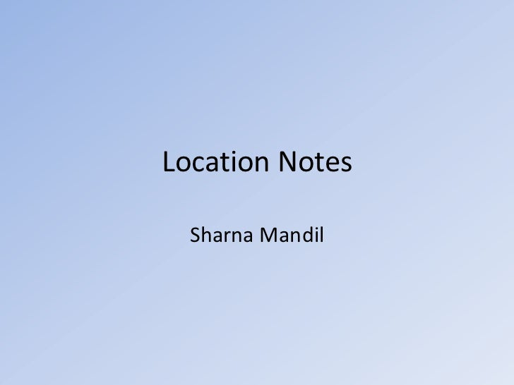 Location Notes  Sharna Mandil
