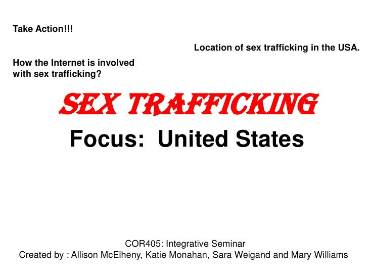 Take Action!!! <br />Location of sex trafficking in the USA. <br />Sex Trafficking<br />Focus:  United States<br />Take Ac...