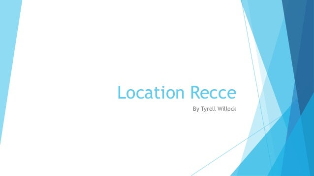 Location Recce By Tyrell Willock
