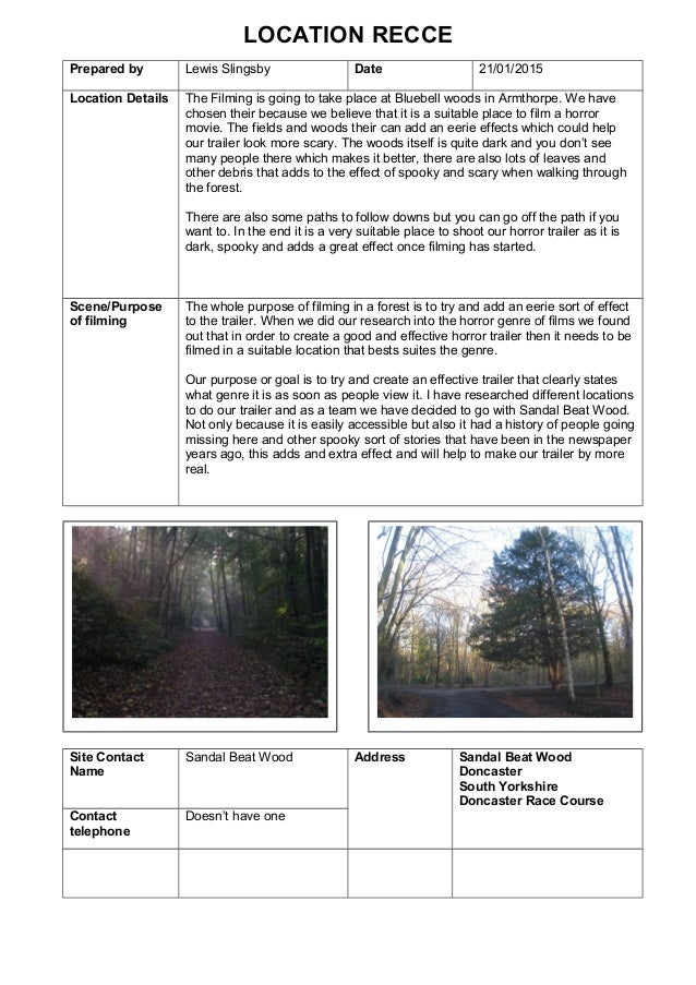 LOCATION RECCE Prepared by Lewis Slingsby Date 21/01/2015 Location Details The Filming is going to take place at Bluebell ...