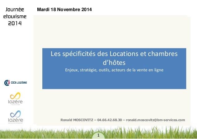 Les spécificités des Locations et chambres d'hôtes Enjeux, stratégie, outils, acteurs de la vente en ligne  Ronald MOSCOVI...