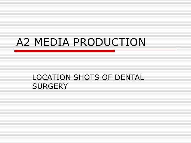A2 MEDIA PRODUCTION LOCATION SHOTS OF DENTAL SURGERY