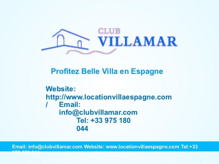 Profitez Belle Villa en Espagne Website: http://www.locationvillaespagne.com/ Email: info@clubvillamar.com Tel: +33 975 18...