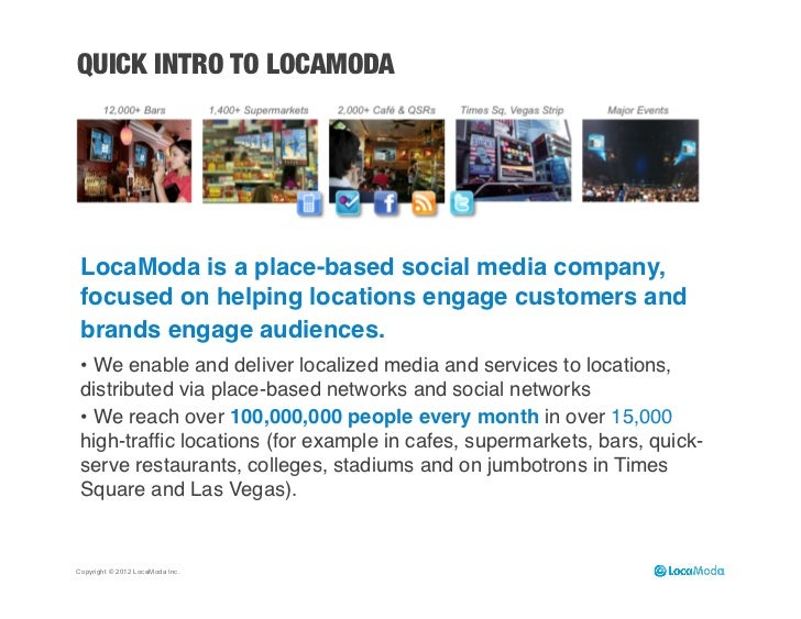 QUICK INTRO TO LOCAMODA LocaModa is a place-based social media company, focused on helping locations engage customers and ...