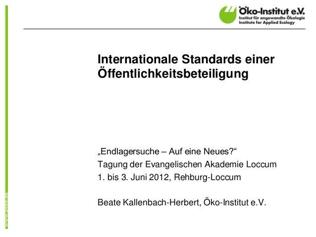 """Internationale Standards einer Öffentlichkeitsbeteiligung """"Endlagersuche – Auf eine Neues?"""" Tagung der Evangelischen Akade..."""