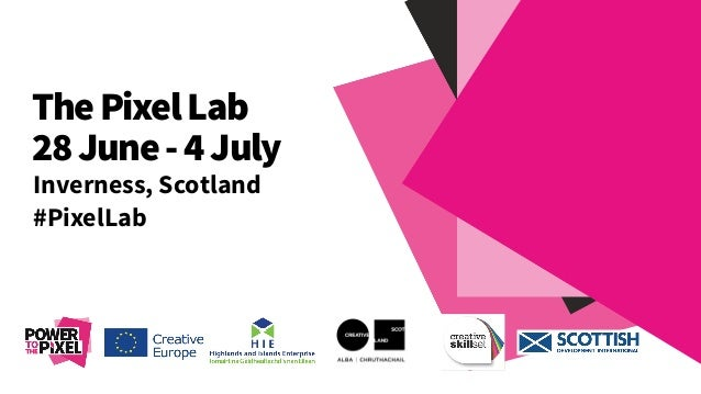 ThePixelLab 28June-4July Inverness, Scotland #PixelLab