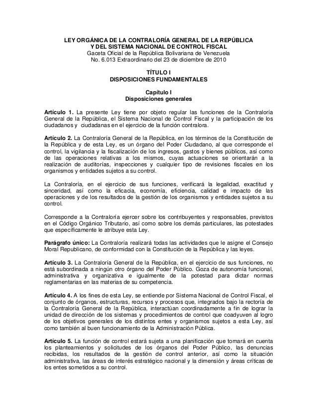LEY ORGÁNICA DE LA CONTRALORÍA GENERAL DE LA REPÚBLICA Y DEL SISTEMA NACIONAL DE CONTROL FISCAL Gaceta Oficial de la Repúb...