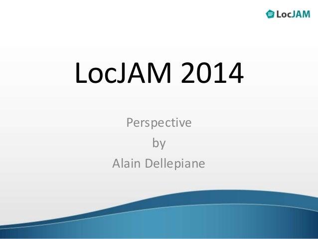 LocJAM 2014 Perspective by Alain Dellepiane