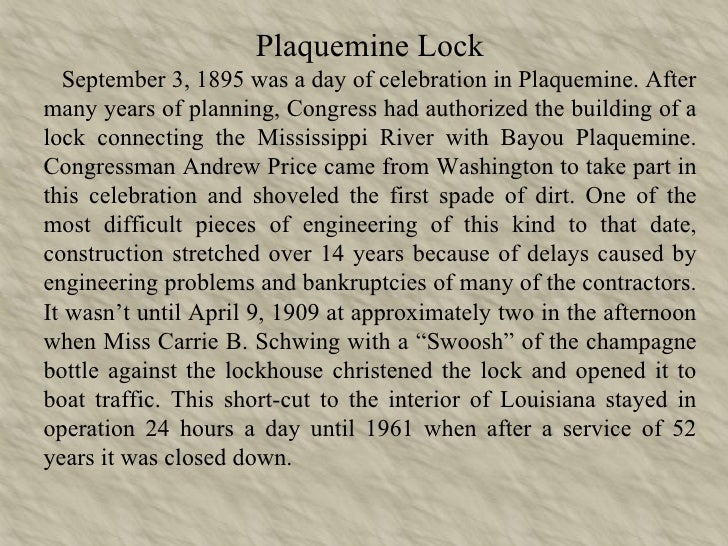 Plaquemine Lock September 3, 1895 was a day of celebration in Plaquemine. After many years of planning, Congress had autho...