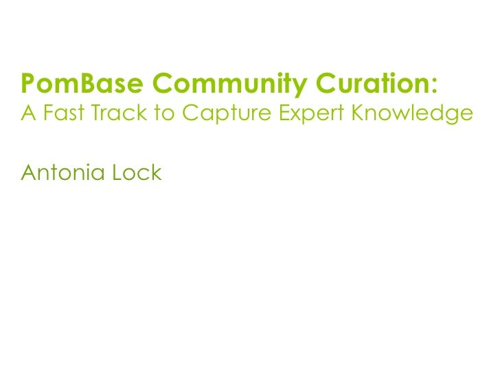 PomBase Community Curation:A Fast Track to Capture Expert KnowledgeAntonia Lock