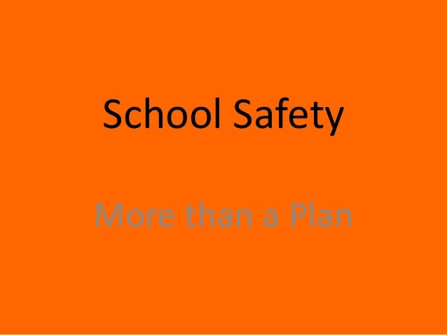 School SafetyMore than a Plan