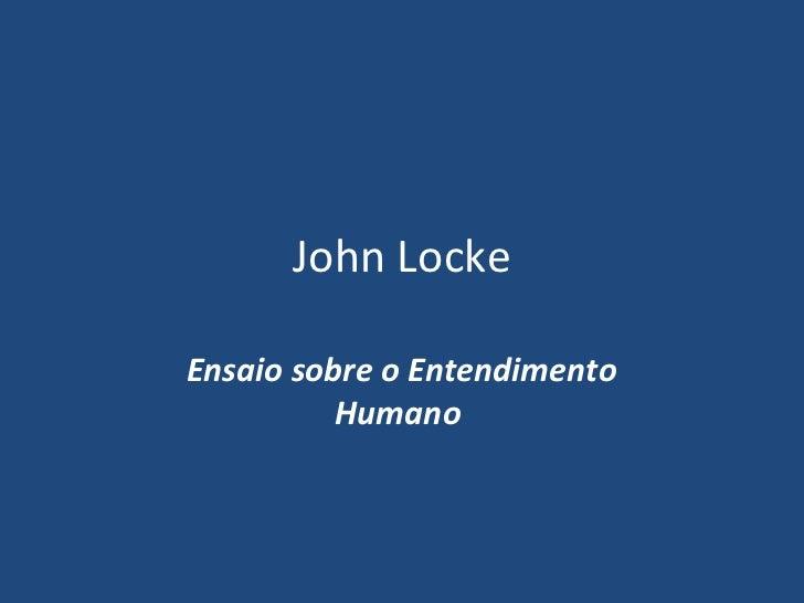 John LockeEnsaio sobre o Entendimento          Humano