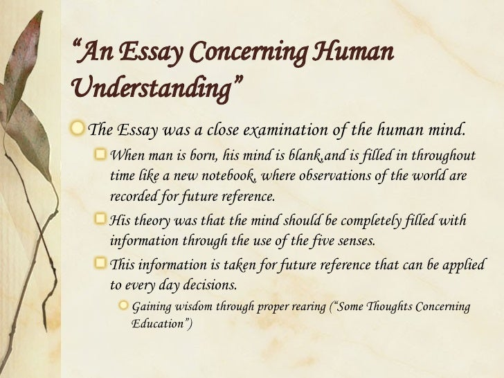 audio essay concerning human understanding An essay concerning human understanding by john locke read by leighton pugh  john locke and his works – particularly an essay concerning human understanding – are regularly and rightly presented as foundations for the age of enlightenment his primary epistemological message – that the mind at birth is a blank sheet waiting to be filled by the experiences of the senses.