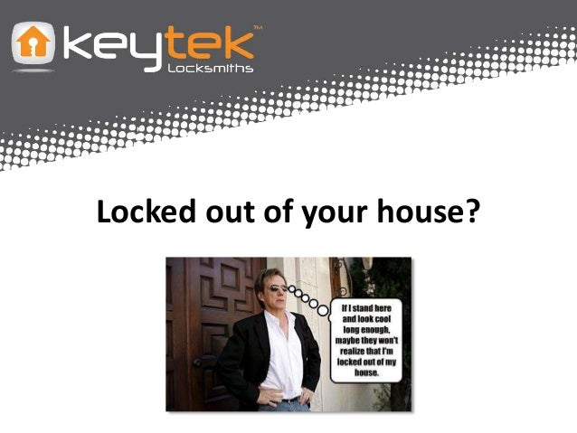 Locked out of home
