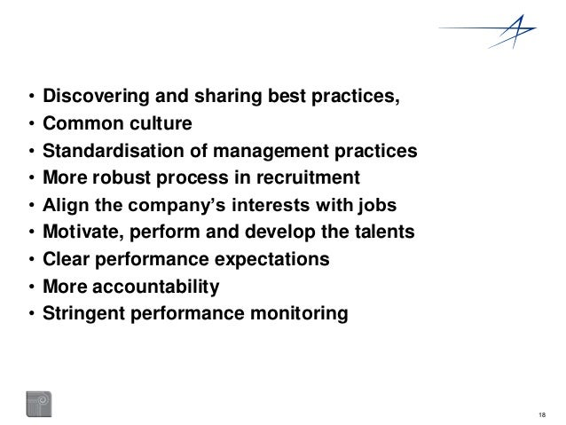 18  • Discovering and sharing best practices,  • Common culture  • Standardisation of management practices  • More robust ...