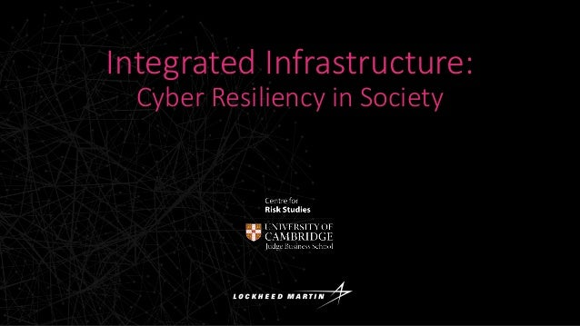 Integrated Infrastructure: Cyber Resiliency in Society