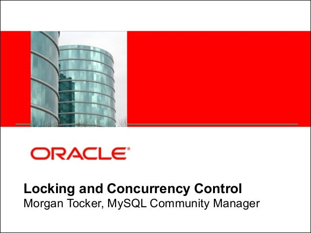 <Insert Picture Here>  Locking and Concurrency Control Morgan Tocker, MySQL Community Manager