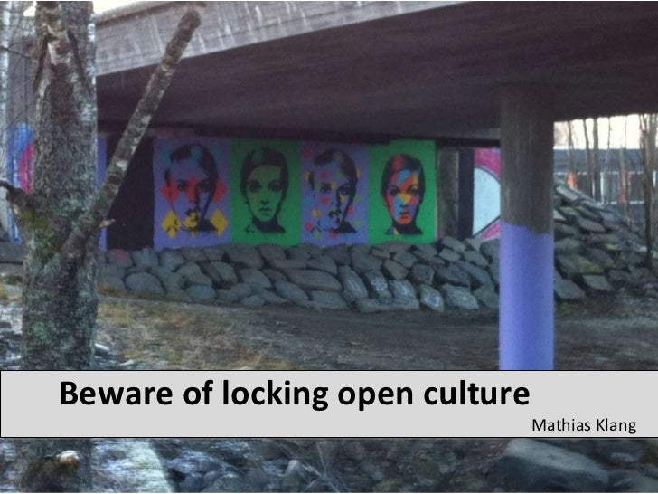 Beware of locking open culture <ul><li>Mathias Klang </li></ul>