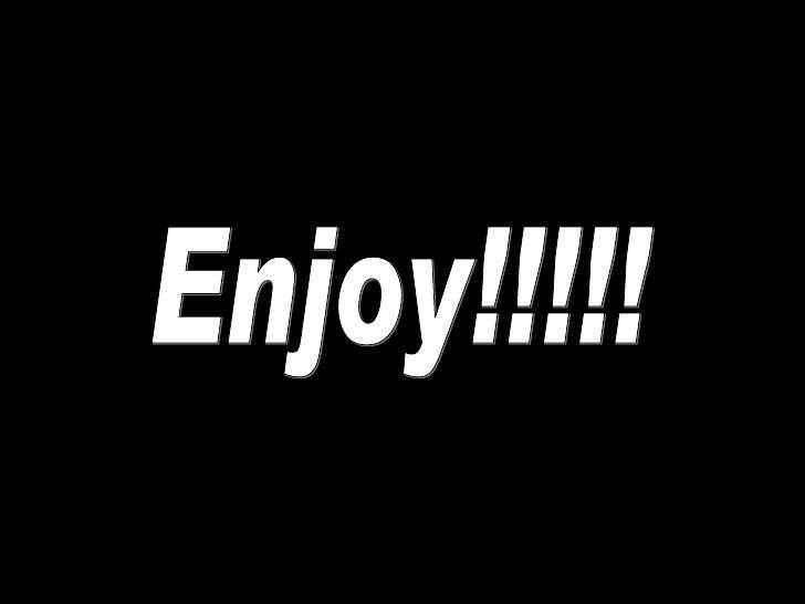 Enjoy!!!!!