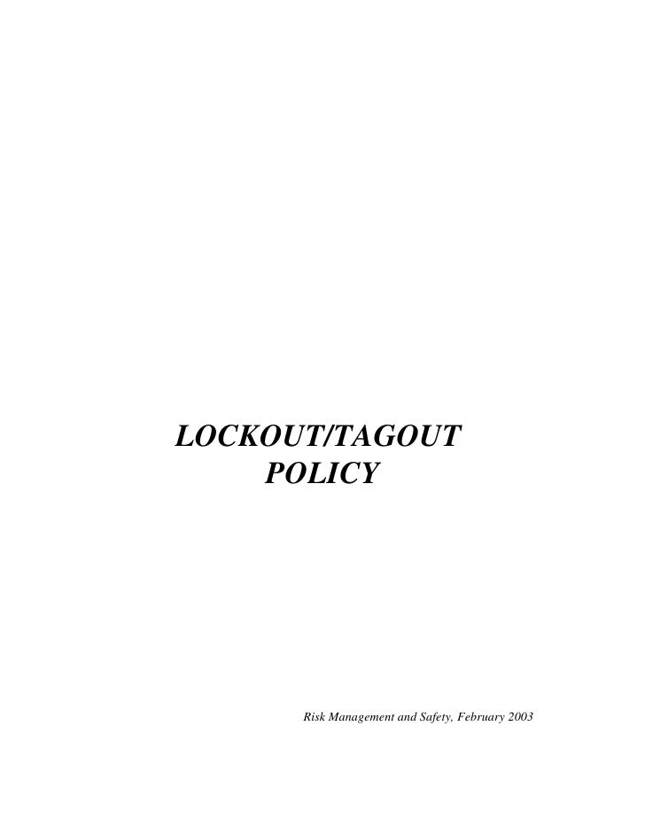 LOCKOUT/TAGOUT     POLICY           Risk Management and Safety, February 2003