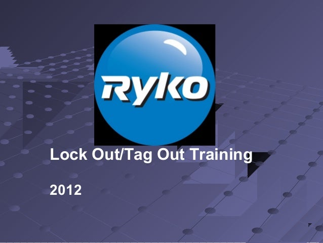 Lock Out/Tag Out Training 2012