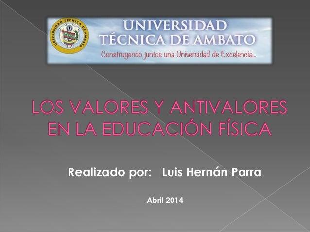 Realizado por: Luis Hernán Parra Abril 2014