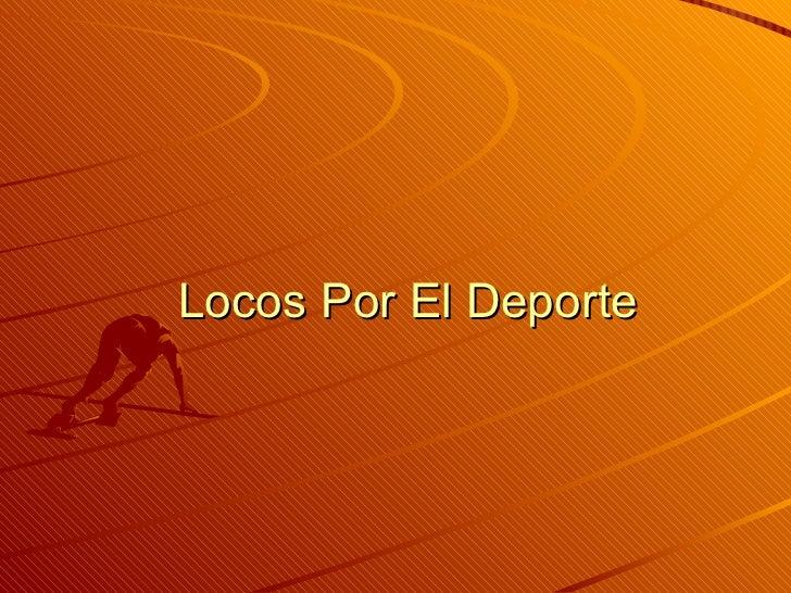 Locos Por El Deporte