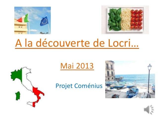 A la découverte de Locri… Mai 2013 Projet Coménius