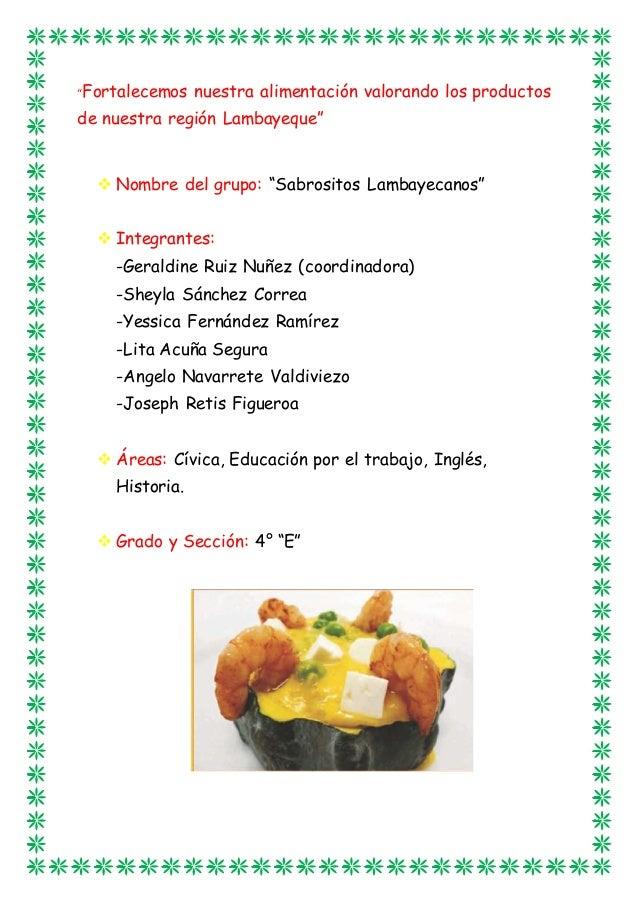 """""""Fortalecemos nuestra alimentación valorando los productos  de nuestra región Lambayeque""""   Nombre del grupo: """"Sabrositos..."""