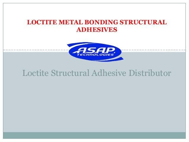 LOCTITE METAL BONDING STRUCTURAL ADHESIVES