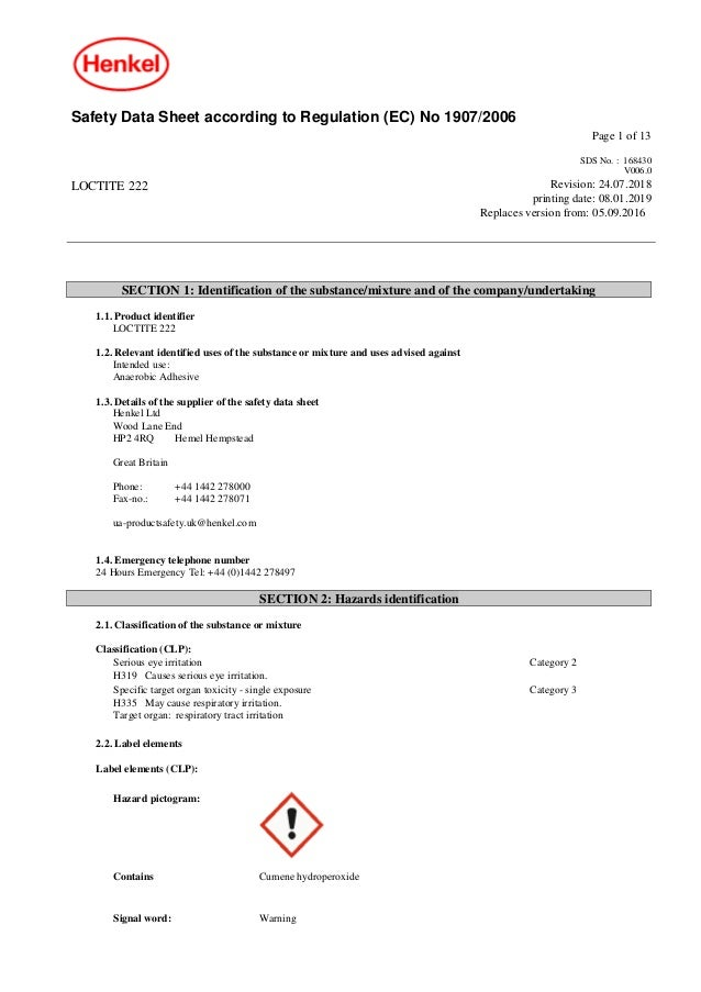 Safety Data Sheet according to Regulation (EC) No 1907/2006 Page 1 of 13 LOCTITE 222 SDS No. : 168430 V006.0 Revision: 24....