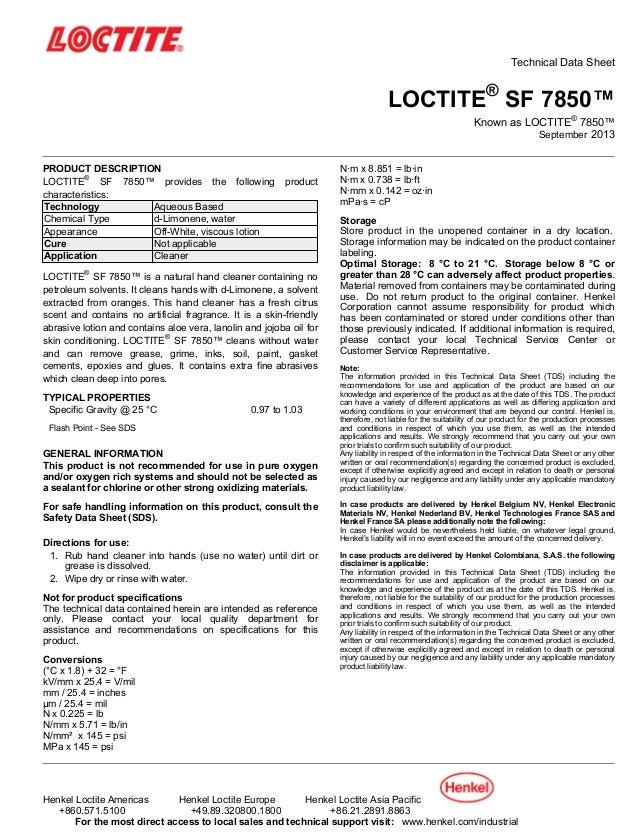 Technical Data Sheet LOCTITE® SF 7850™ Known as LOCTITE® 7850™ September-2013 PRODUCT DESCRIPTION LOCTITE® SF 7850™ provid...