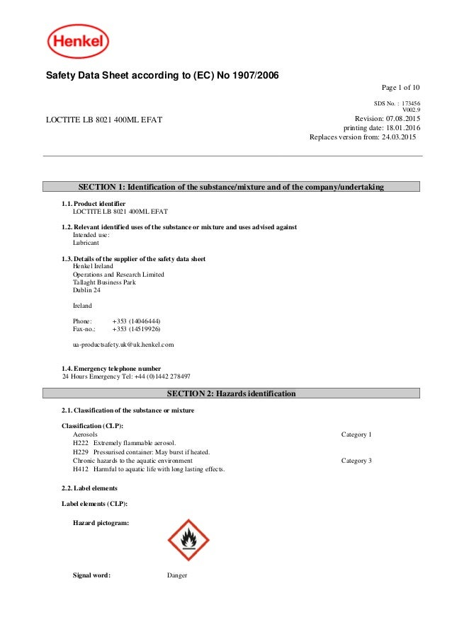 Safety Data Sheet according to (EC) No 1907/2006 Page 1 of 10 LOCTITE LB 8021 400ML EFAT SDS No. : 173456 V002.9 Revision:...