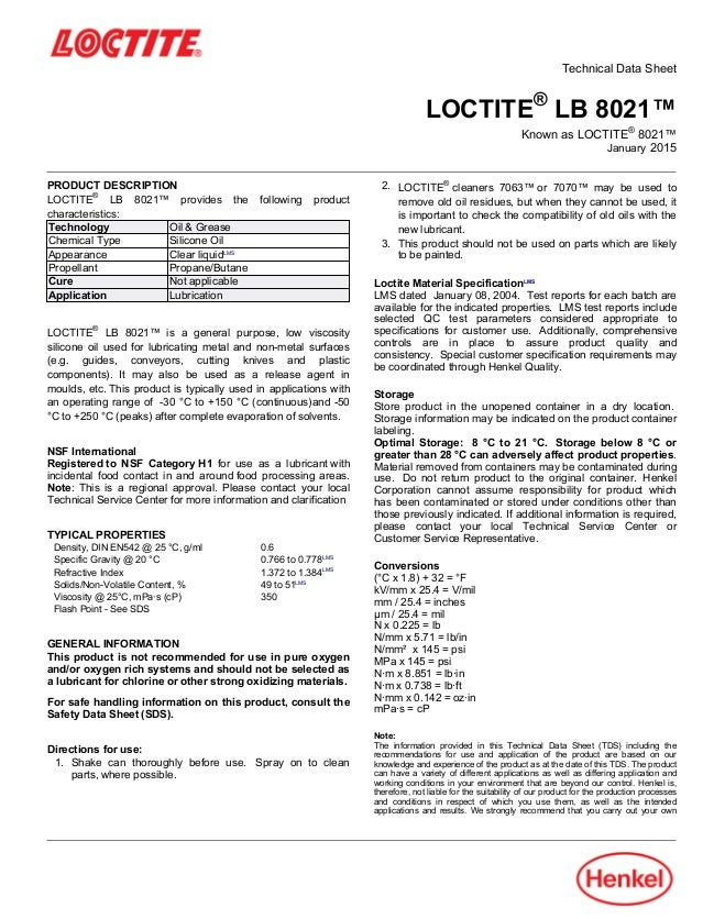 Technical Data Sheet LOCTITE® LB 8021™ Known as LOCTITE® 8021™ January-2015 PRODUCT DESCRIPTION LOCTITE® LB 8021™ provides...