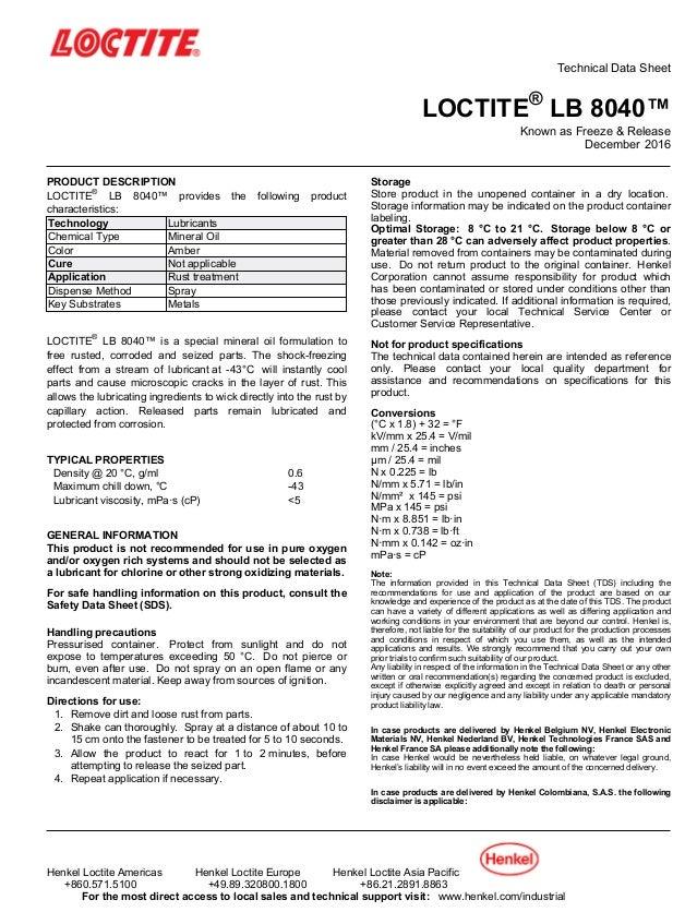Technical Data Sheet LOCTITE® LB 8040™ Known as Freeze & Release December-2016 PRODUCT DESCRIPTION LOCTITE® LB 8040™ provi...