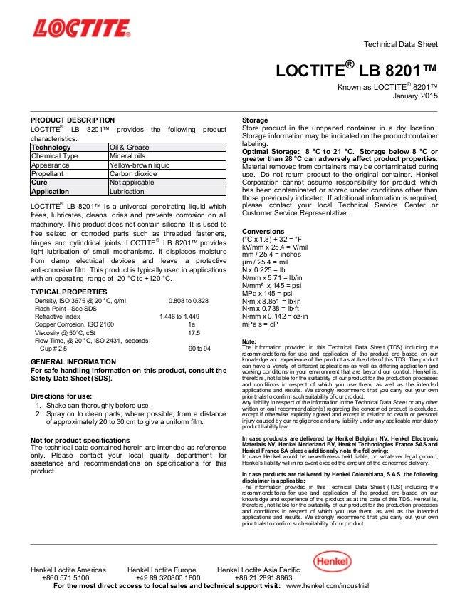 Technical Data Sheet LOCTITE® LB 8201™ Known as LOCTITE® 8201™ January-2015 PRODUCT DESCRIPTION LOCTITE® LB 8201™ provides...