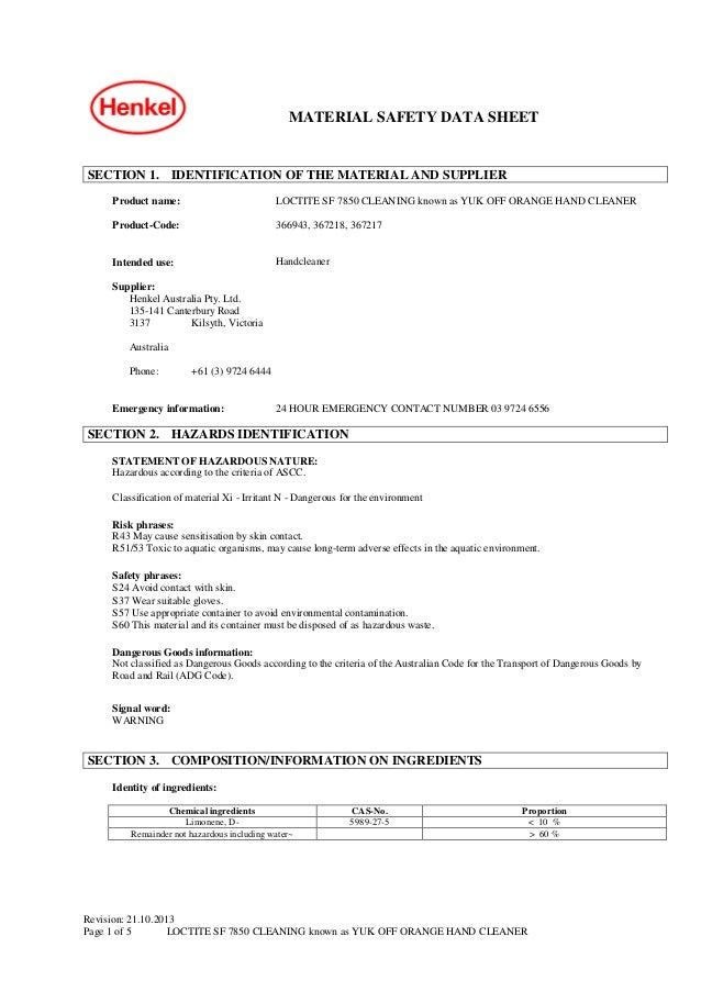 MATERIAL SAFETY DATA SHEET Revision: 21.10.2013 Page 1 of 5 LOCTITE SF 7850 CLEANING known as YUK OFF ORANGE HAND CLEANER ...
